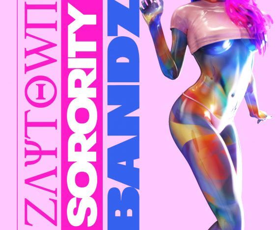 Zaytown Sorority – Bandz